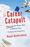 The Career Catapult: Shake-Up The Status Quo And Boost Your Professional Trajectory, Roopa Unnikrishnan (India & Balliol 1995)