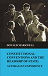 Constitutional Conventions and the Headship of State: Australian Experience, Dr Donald Markwell (Queensland & Trinity 1981)