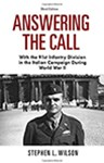 Answering the Call: With the 91st Infantry Division in the Italian Campaign During World War II (Third Edition), Stephen Wilson (South Dakota & Exeter 1970)