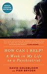 How Can I Help?: A Week in My Life as a Psychiatrist, David Goldbloom (Nova Scotia & Exeter 1975)