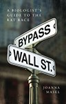 Bypass Wall Street: A Biologist's Guide to the Rat Race, Dr Joanna Masel (Australia-at-Large & Merton 1997)