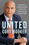 United: Thoughts on Finding Common Ground and Advancing the Common Good, Cory Booker (New Jersey & Queen's 1992)