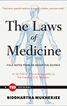 The Laws of Medicine: field notes from an uncertain science, Dr Siddhartha Mukherjee
