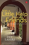 With a little help from my Friends: A Schoolmaster's Memoirs, Dev Lahiri (India & St Catherine's 1975)
