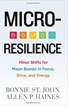 Micro-Resilience: Minor Shifts for Major Boosts in Focus, Drive, and Energy, Bonnie St. John (California & Trinity 1986)