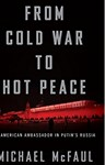From Cold War to Hot Peace: An American Ambassador in Putin's Russia, Michael McFaul (Montana & St John's 1986)