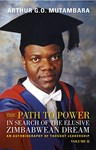 Path to Power: An Autobiography of Thought Leadership , Professor Arthur G.O. Mutambara (Zimbabwe & Merton 1991)