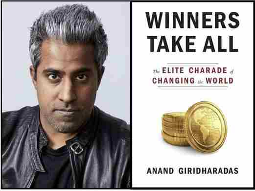 "Scholar discussion: Inspired by Anand Ghiridharas' book ""Winners Take All: The Elite Charade of Changing the World"""