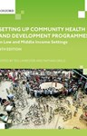 Setting up Community Health and Development Programmes in Low and Middle Income Settings, Nathan Grills (Victoria & St John's 2002) & Ted Lankester