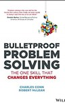 Bulletproof Problem Solving: The One Skill That Changes Everything, Charles Conn (Massachusetts & Balliol 1983) & Robert McLean