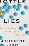 Bottle of Lies: The Inside Story of the Generic Drug Boom,  Katherine Eban (Rhode Island & St John's 1989)