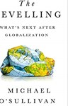 The Levelling: What's Next After Globalization, Michael O'Sullivan (Ireland & Balliol 1995)
