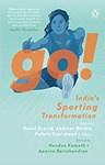 Go! India's Sporting Transformation,  Nandan Kamath (India & Balliol 2000)