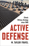 Active Defense: China's Military Strategy Since 1949, Taylor Fravel (Vermont & New College 1993)
