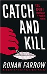 Catch and Kill: Lies, Spies and a Conspiracy to Protect Predators , Ronan Farrow (Maryland/DC & Magdalen 2012)