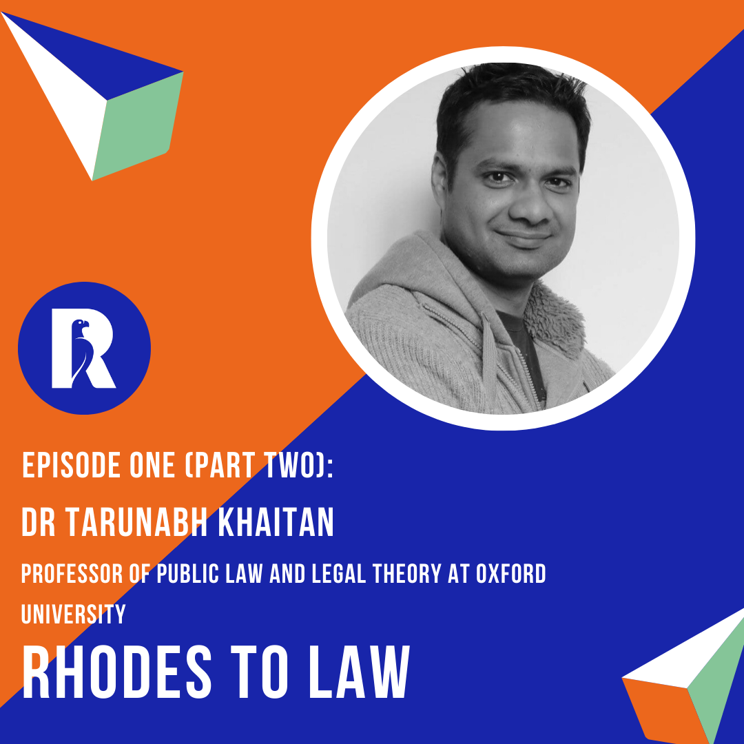 Rhodes To Law: Tarunabh Khaitan (Part Two)
