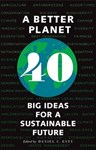 A Better Planet: Forty Big Ideas for a Sustainable Future, Daniel C. Esty (Massachusetts & Balliol 1981)