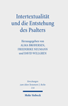 Intertextuality and  the Formation of the Psalter. Methodological Reflections and  Perspectives from Historical Theology, Alma Brodersen (Germany & St John's 2012), Friederike Neumann and David Willgren