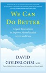 We Can Do Better: Urgent Innovations to Improve Mental Health Access and Care, David Goldbloom (Nova Scotia & Exeter 1975)